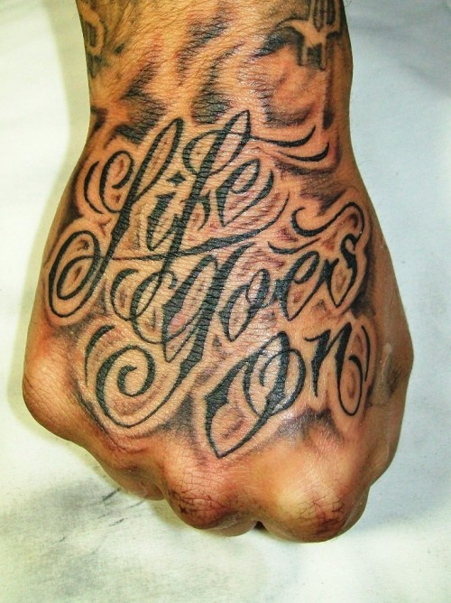 fuckyeahhandtattoos:  Life Goes On