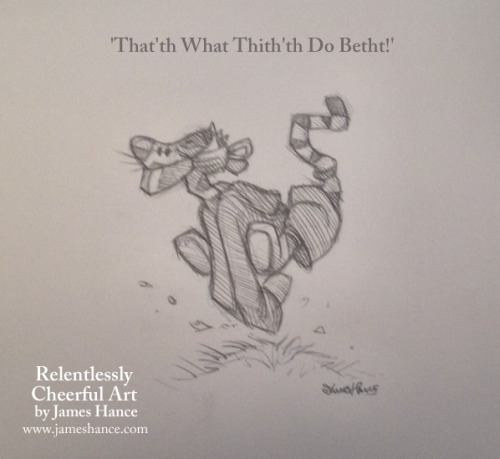 Last one for now, just for fun - 'That'th What Thith'th Do Betht!' Hoo-hoo-hoo-hoo! x My site / My Facebook / Original Art on eBay