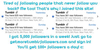 Click here and enter your tumblr url to get 335 instant followers!