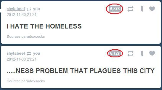 151 people don't get the joke and just really hate the homeless