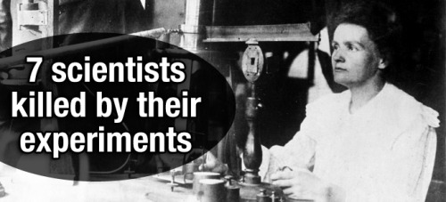 When we think of scientists and researchers, a passion for discovery, not a penchant for daredevil antics, is usually what comes to mind. Yet many a researcher has faced injury, illness and even death in the name of scientific breakthroughs. After all, when dissecting the mysteries of plague and plutonium, it doesn't take much for things to go terribly wrong. 7 scientists killed by their own experiments