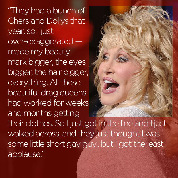 knowhomo:  LGBTQ* Quotes and Quips  Dolly Does Drag  (source)  Congrats to KNOWhomo moderator, RILEY, on her role in 9 to 5 next Spring. BREAK A LEG!