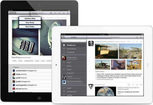 (via Postr — The Best Tumblr Companion for iPad) Postr is the best Tumblr companion. It has a clean and simple to use interface you will never get lost in or get confused about. It has sharp and large typography for comfortable reading. It has many cool features, but presents them in a way that is easy to comprehend. Postr is surely the best Tumblr client for your iPad — it is simple, beautiful and powerful at the same time.  FEATURE SET: • Multiple account support with fast switching • Per account read later support for Instapaper, Pocket and Readability • Finding and following new blogs through the reblog stack • Tag search across all Tumblr posts • Animated GIF display • Offline browsing support for dashboard, liked posts and user's blog posts • Save new posts to offline drafts when there is no Internet connection • Tap a post to see it's details, tags and notes • Like, reblog and quick reblog posts • Audio player with background support • Share posts via email, message, Twitter (Facebook and Sina Weibo if you're using iOS 6) • Posting text, photo, link, quote, chat, video and audio posts with tags and customized publishing settings • Private blogs and private posts support • A clean and simple to use interface • A truly native Tumblr experience  This really is the best Tumblr app for iPad I have tried and this recent update sends it over the top. Very, Very, impressed.