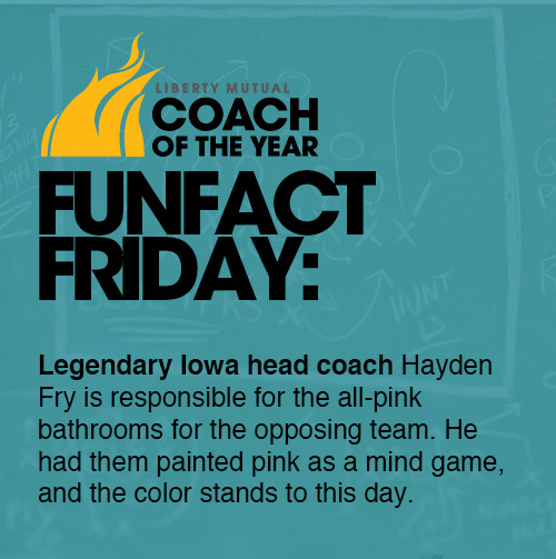 Did you know: Legendary Iowa head coach Hayden Fry is responsible for the all-pink bathrooms for the opposing team. He had them painted pink as a mind game, and the color stands to this day.