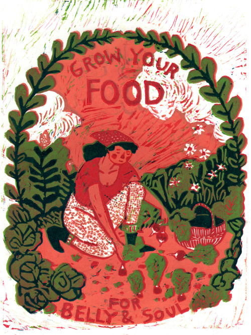 Grow Your Food for Belly & Soul Reductive method four color linoleum cut, Phoebe Wahl 2012