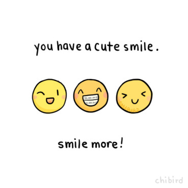 chibird:  Even if you think you have a derpy smile, all smiles are still good ones. ;D
