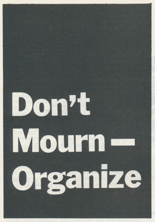 Don't Mourn - Organize. Scanned from Women: A Journal of Liberation, Volume 4, #2. Published in Balto, Maryland, circa 1971.