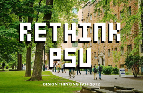 On behalf of the Design Thinking Fall 2012 students, you are invited to attend final student presentations of the Rethink PSU project. Students have been working hard this term to identify challenges within the Portland State community and collaboratively propose design-driven solutions. We would be delighted if you would attend, and if you'd like, participate in a casual feedback session with each of the three groups.  WHAT: Rethink PSU Project, student presentations from Design Thinking Winter 2012WHEN: Tuesday, December 4, 10am-11amWHERE: Room 170, Art Annex Building. 1990 SW 5th Ave.PROJECTS:Annexed: Finding a place for PSU.GDIt's Contagious: Providing delightful distractions for stressed studentsPSU Bridge: Connecting students for creative collaboration  There will be breakfast snacks! Thank you for your time, and we hope to see you there. (Please forward and share.)