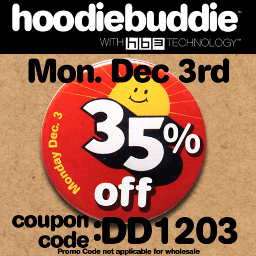 Just a heads up. Tomorrow we will have 35% off on hoodiebuddie.comkeep listening-hb