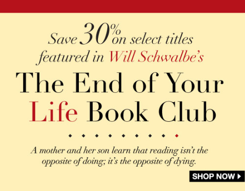 Have you read The End of Your Life Book Club? We're offering 30% off selected titles featured in the book. But hurry, because the sale ends Monday, Dec. 3.