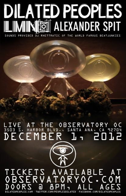 12.01.12. ALEXANDER SPIT LIVE AT OBSERVATORY IN SANTA ANA, CA WITH DILATED PEOPLES, LMNO AND DJ RHETTMATIC. 3503 S. HARBOR BLVD 92704. NON-FILTERED, UNCUT, ORGANIC MUSIC FOR THE MASSES AND THE BORED. FUCKS WIT ME FOR MY FIRST GIG IN THE OC AREA. POSSE UP A SQUAD AND CARPOOL TO THE GIG. TICKETS AVAILABLE AT OBSERVATORYOC.COM. DOORS AT 8 PM. ALL AGES. SEE YOU TOMORROW NIGHT.