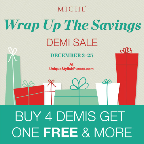 Miche December Demi Sale!!!     Two Ways to Wrap up the Savings in December! Starts December 3rd