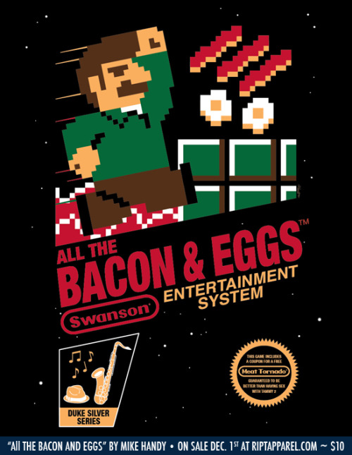 "mikehandyart:  ""All the Bacon and Eggs"" by Mike Handy On sale today (Dec. 1st) for $10 at RIPT APPAREL. 24 Hours Only!"