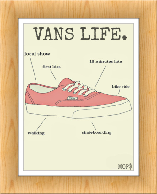 VANS LIFE Digital 2012 MOP$ BUY PRINTS HERE:  https://www.etsy.com/listing/116244679/vans-life-8x10-digital-illustration-high