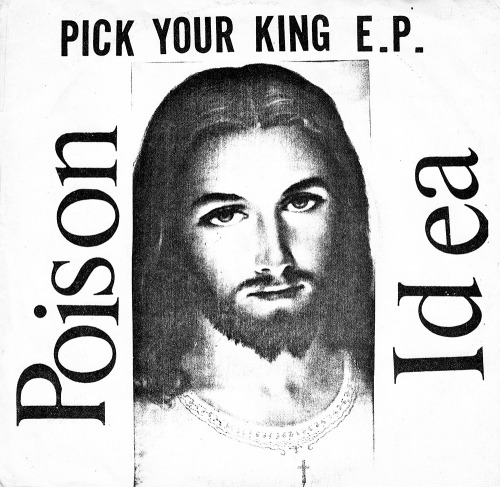 "Item: Poison Idea ""Pick your king"" record cover."