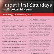 [ART/MUSIC/DANCE/FILM/CONVERSATION] Target #FirstSaturdays Saturday, December 1 | 5-11pm Brooklyn Museum, located at 200 Eastern Parkway Brooklyn, NY Website: http://bit.ly/TyiLZp
