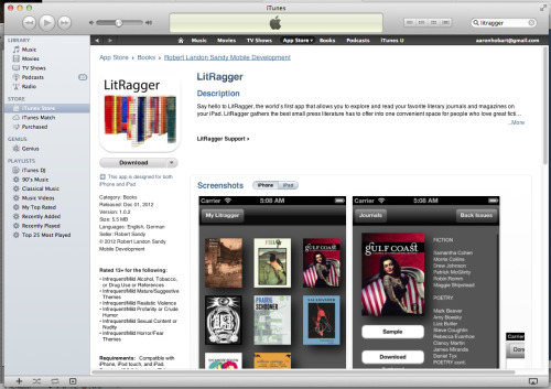 "LitRagger launched today. Hobart 12 (& the upcoming Ho14!) are coming very soon, but for now you can purchase lucky Hobart 13, and you can even preview and read Tod Goldberg's amazing ""When They Let Them Bleed"" for free!  At the very least, download the FREE app if you have an iPad or iPhone, and throw some support in the direction of some peeps doing good work for lit journals? Even better: buy Hobart! Or, I guess, sure, some of the other journals. Leave reviews! Share and recommend to friends!!"