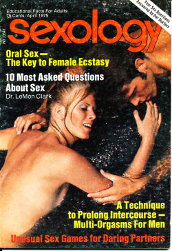 Title: Sexology Other Title: Sexology: Sex Science Magazine Publisher: Gernsback, M. Harvey. New York Frequency: Monthly Publication date: Vol. 41, no. 9 (September 1975) Subject: Sex customs—Periodicals Sex instruction Sex health Other Subject: Oral sex-the key to female ecstasy 10 most asked questions about sex A technique to prolong intercourse-multi-orgasm for men Unusual sex games for daring partners Note: Duplicate item available for sale or intuitional donation.