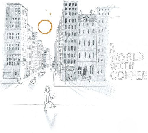 What? A World With Coffee seriesWho? Oliver Jeffers  —-  This man must be one of my new favorite artists for his illustrations. There's just something so natural about each one of them. Plus, his other works (paintings, etc.) reminds me of the picture books I used to get from my grandma.