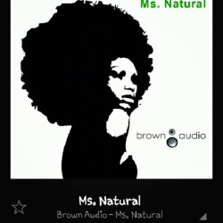 """Ms.Natural We all lookin at you, every thing about you is real and comes casual "" #Love this song! #Naturalhair #song #bigup #NaturalJam #Afro #BrownAudio"