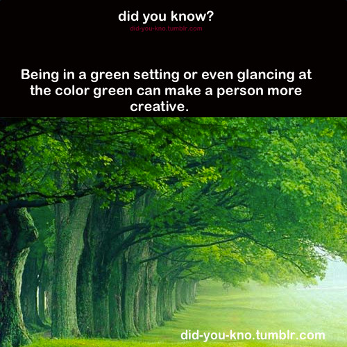 did-you-kno:  Source  Well, explains my art.. my room is green