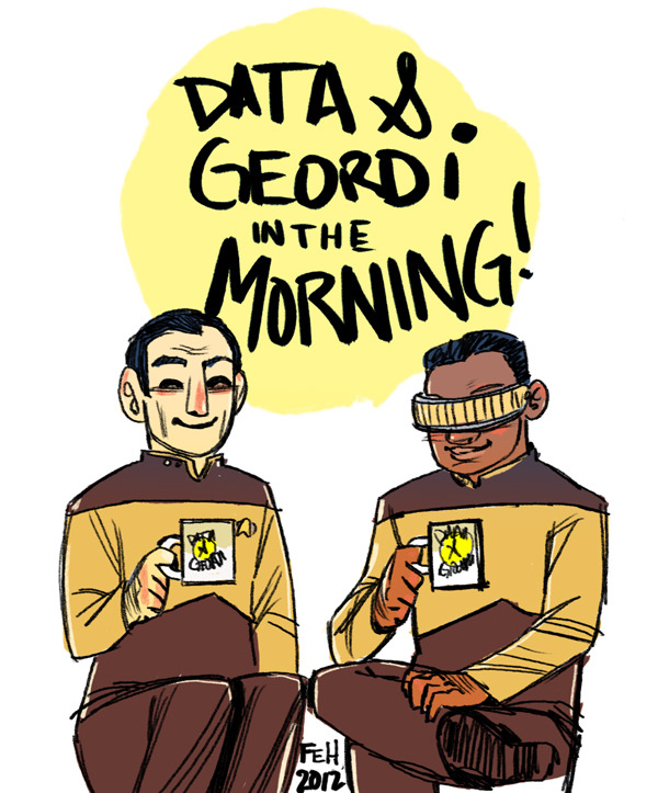 A keen observation.  faitherinhicks:  Data & Geordi in the moooorning! There are startling similarities.