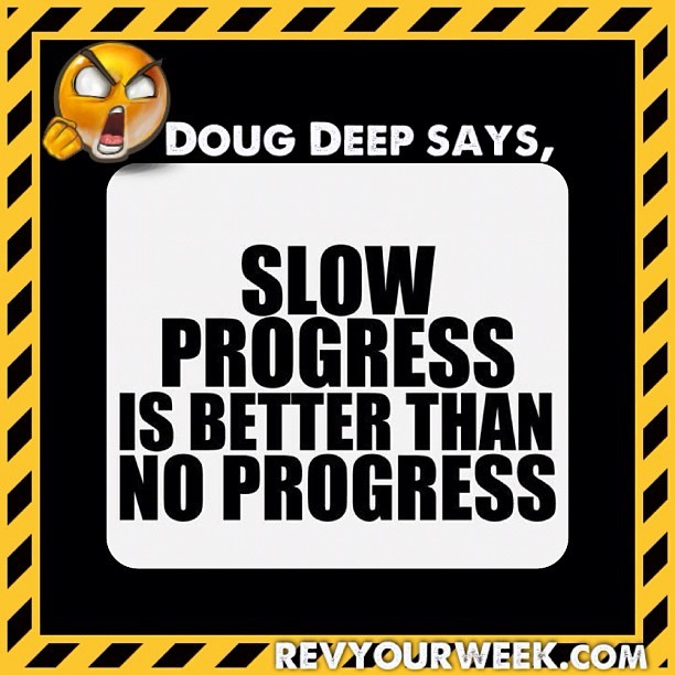 "revyourweek:  ""WILL YOU STOP FREAKIN' COMPLAINING ABOUT YOUR PROGRESS. IT'S PROGRESS & THIS IS A LIFE JOURNEY"" facebook.com/revyourweek #dougdeepsays #fit #fitpro #exercise #bodybuilding #fitness #fitspiration #fitstagram #instafit #instagood #instamood #inspiration #motivation #fitspo #igers #igfit #beachbody #digdeep #dougdeep #revyou"