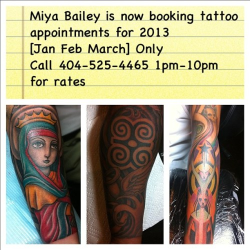 Miya Bailey is now booking tattoo appointments for 2013 [Jan Feb Mar only] call 404-525-4465 1pm-10pm for rates. #MiyaBailey #Tattoo #cityofink #COI #ColorOutsideTheLines
