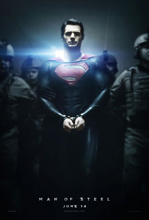 Another big blockbuster poster: Here's Henry Cavill as Superman in Man of Steel, flanked by U.S. soldiers. His wrists are bound together in handcuffs that you know he could easily snap in half. Thoughts?