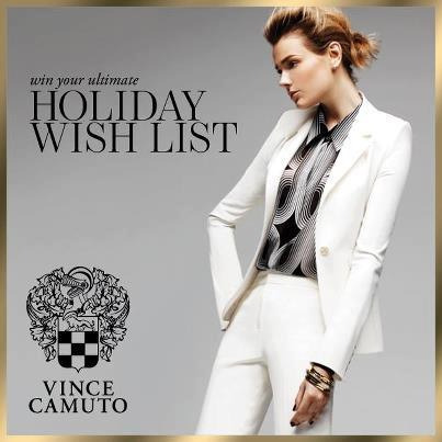 "Make your closet even merrier with $2,000 to VinceCamuto.com in our ""Holiday Wish List"" sweepstakes! Qualify by simply voting for your favorite Vince Camuto style! Vote HERE from your desktop or laptop computer for your chance to win:http://on.fb.me/V2ZziB !!!"