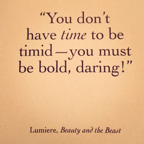 Words of wisdom, Disney style. #qotd #quoteoftheday #quote #lumiere #beautyandthebeast #disney