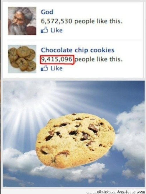 atheist-overdose:  Cookies, appreciated more than god on FB.follow for the best atheist posts on tumblr