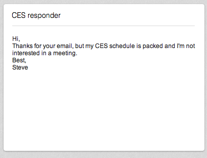 My CES PR pitch auto responder. I have it open in Evernote for easy copy/pasting.