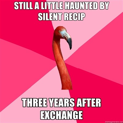 "fuckyeahfanficflamingo:  [STILL A LITTLE HAUNTED BY SILENT RECIP (Fanfic Flamingo) THREE YEARS AFTER EXCHANGE]  Yeah .. I give them 6 months. If they can't even cough up a rote ""thank you"" I take their name off the story, the ungrateful wretch. >.< (Yeah sweetie, I'm lookin' at you.)"