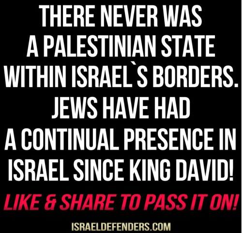 "Um, there never was a ""Palestinian"" state anywhere ever."