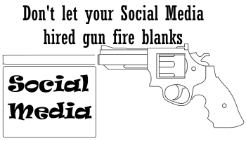 Don't let your Social Media hired gun fire blanks