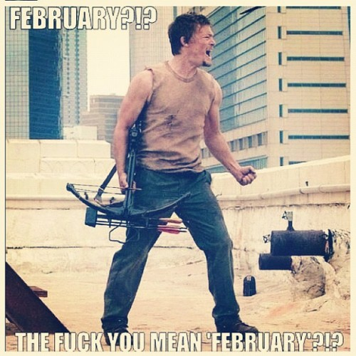 as-mad-as-hatter:  #thewalkingdead #twd #daryl #february #cantwait #why #teenage #firstworldproblems #zombie #walkers #walkerwithdrawl