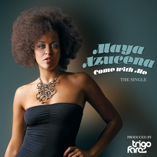 Come With Me (Radio Edit) - Maya Azucena