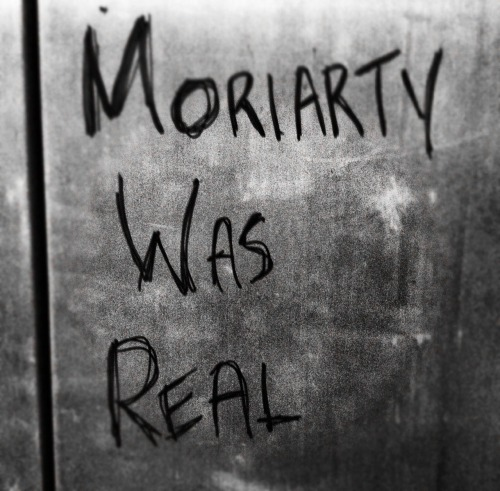"""Moriarty was Real"""