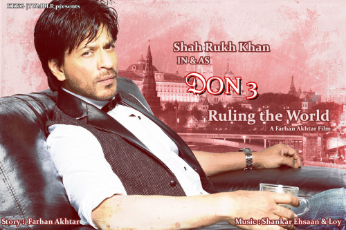 kkkg:  Fake Poster .. My Edit : Don 3  .. the Background Pic :  Kremlin - Moscow