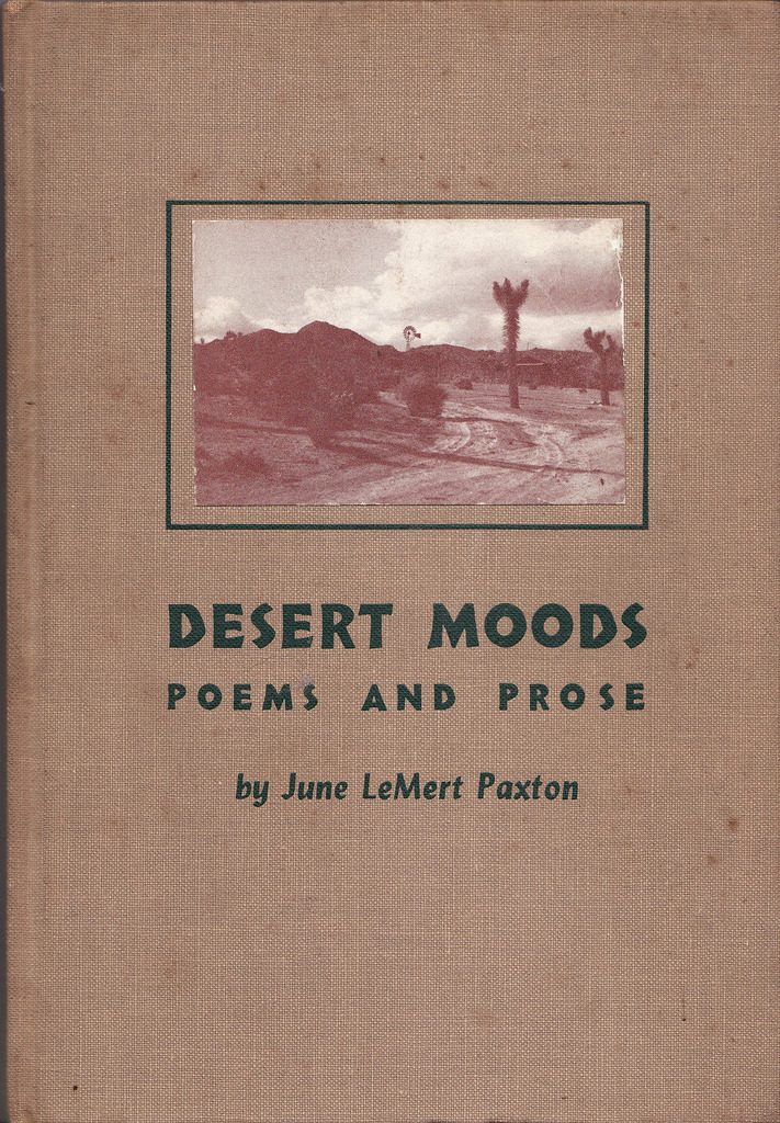 "thesebooksareolderthanyou:  ""Desert Moods: Poems and Prose"" by June LeMert Paxton. Printed in Yucca Valley, California 1962"