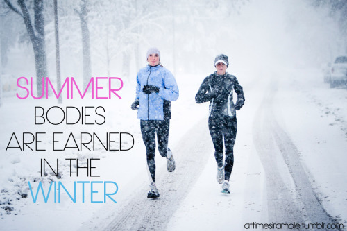 Summers are earned in the winter