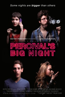 Percival's Big Night by William Sullivan. The idiot's guide to getting your life back on track when the only tools at your disposal are a half-assed BA in Fine Arts, a part time job as a bartender, some really dank weed, a bow tie, and the love of your life who has never noticed you. Until now. WATCH THIS MOVIE ON SEED&SPARK