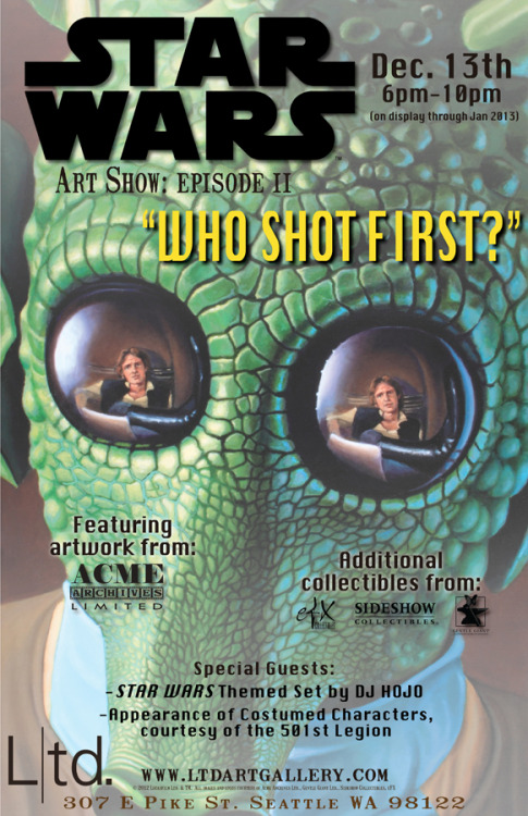 "Our STAR WARS show: ""Who Shot First?"" opens next week. More details on artists, giveaways, new prints coming soon.But in the meantime, here is the show poster debut."