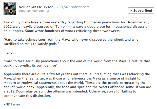 "In case you're curious, Neil Tyson doesn't have any patience for fools when it comes to 2012 Maya apocalypse mumbo-jumbo. Drop da mic, NdT…  Also, congrats to the Tumblr community for being a place for ""impassioned discussion on all topics""!!!"
