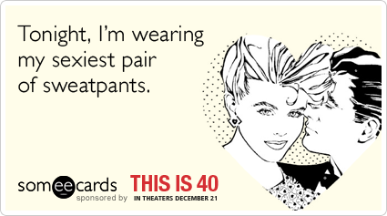 "Make tonight extra ""special"" & check out more This Is 40 someecards HERE."