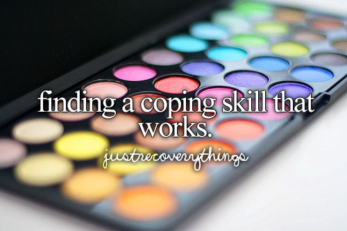 Here are some coping skills I suggest, but just remember that not every coping skill is going to work on the first try and to always be willing to try another (: Talking to someone you trust Deep breathing Hot or cold showers Listen to music Go on the computer Journal Sing Dance Read Draw Bake or cook Look at the stars Listen to the rain Watch a movie Vent to a friend Hold ice Meditation Write Play with a pet Take a walk Get out into Nature Play a Favorite Game Do something nice for yourself/someone else The Quiet Place The Thoughts Room
