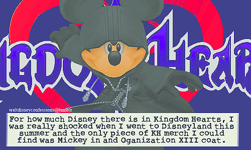 "waltdisneyconfessions:  ""For how much Disney there is in Kingdom Hearts, I was really shocked when I went to Disneyland this summer and the only piece of KH merch I could find was Mickey in and Organization XIII coat."""