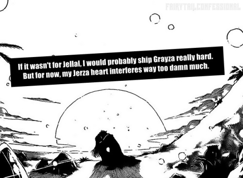 If it wasn't for Jellal, I would probably ship Grayza really hard. But for now, my Jerza heart interferes way too damn much.