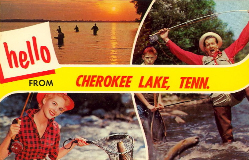 HELLO FROM CHEROKEE LAKE, TENNESSEE Land of happy fisherpeople